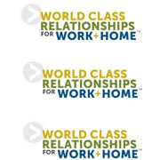 World Class Relationships for Work & Home