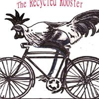 The Recycled Rooster