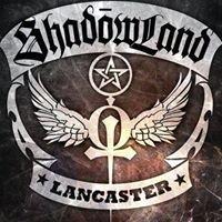 Shadowland Lancaster