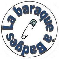 La Baraque à Badges