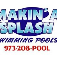 Makin' A Splash Swimming Pools