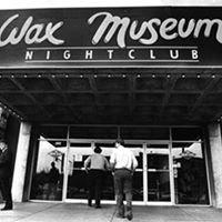 Wax Museum Night Club Washington DC