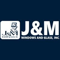 J&M Windows and Glass, Inc.