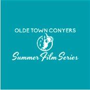 Olde Town Conyers Summer Film Series