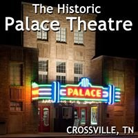 The Historic Palace Theatre - Crossville, Tennessee