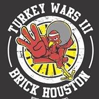 BRICK Houston-Turkey Wars III