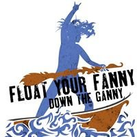 Float Your Fanny Down the Ganny