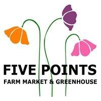Five Points Farm Market and Greenhouse LLC