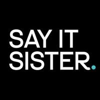 Say It Sister