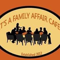 It's A Family Affair Cafe'