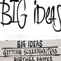 BIG Ideas for Screenwriters
