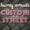 Barney Conrads Custom Street