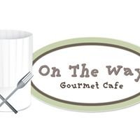 On The Way Gourmet Cafe