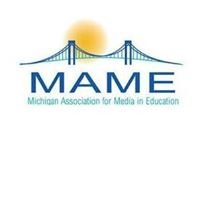 Michigan Association for Media in Education - MAME