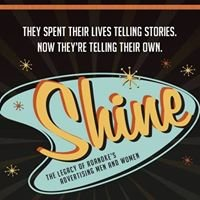 Shine: The Legacy of Roanoke's Advertising Men and Women
