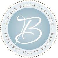 Banner Birth Services