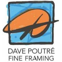 Dave Poutré Fine Framing