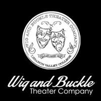 Wig and Buckle Theater Company