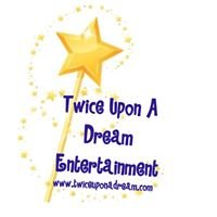 Twice Upon a Dream Entertainment