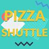 Pizza Shuttle