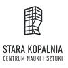 Stara Kopalnia - Centrum Nauki i Sztuki