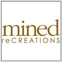 mined reCREATIONS