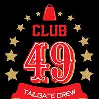 Club 49 Tailgate Crew