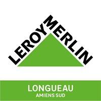 Leroy Merlin Longueau-Amiens Sud