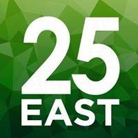 25 East