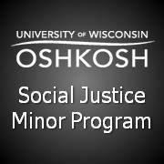 University of Wisconsin Oshkosh Social Justice Minor Program