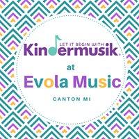 Kindermusik at Evola Music of Canton