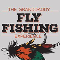 The Granddaddy FlyFishing Experience