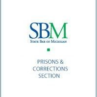 Prisons & Corrections Section of the State Bar of Michigan