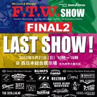 F.T.W. show 熊本
