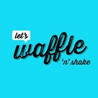 Let's Waffle 'n' Shake