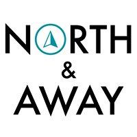 NORTH & AWAY