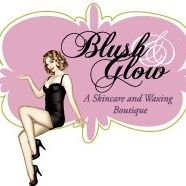 Blush and Glow a Skin care and Waxing Boutique