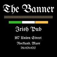 The Banner Irish Pub, Rockland, MA.
