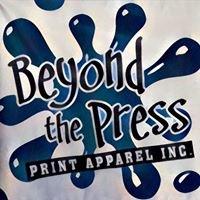 Beyond the Press Print Apparel Inc.