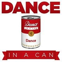 Dance In A Can