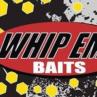Whip Em Baits