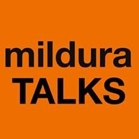 Mildura Talks