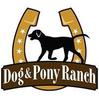 Dog & Pony Ranch