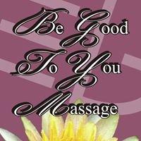 Be Good to You Massage & Wellness Center