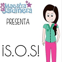 SOS, Soy Maestra Jardinera