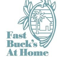 Fast Buck's At Home