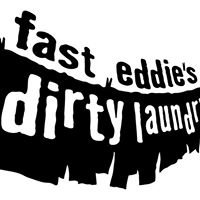 Fast Eddie's Dirty Laundry