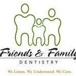 Friends & Family Dentistry