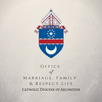 Office of Marriage, Family & Respect Life - Catholic Diocese of Arlington