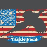 Tackle and Field